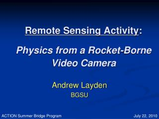 Remote Sensing Activity : Physics from a Rocket-Borne Video Camera