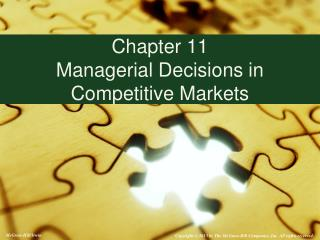 Chapter 11 Managerial Decisions in Competitive Markets