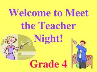 Welcome to Meet the Teacher Night! Grade 4