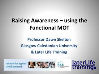 Raising Awareness – using the Functional MOT