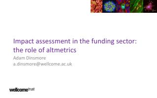 Impact assessment in the funding sector: the role of altmetrics