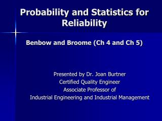 Probability and Statistics for Reliability Benbow and Broome (Ch 4 and Ch 5)