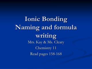 Ionic Bonding Naming and formula writing