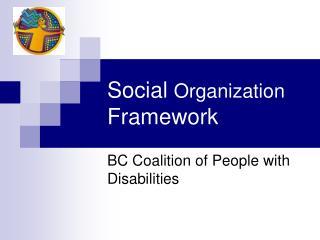 Social  Organization  Framework