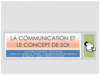 La communication et le concept de  soi