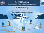 The NNEC Roadmap Demonstration of use and analysis capabilities