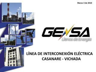 LÍNEA DE INTERCONEXIÓN ELÉCTRICA CASANARE - VICHADA
