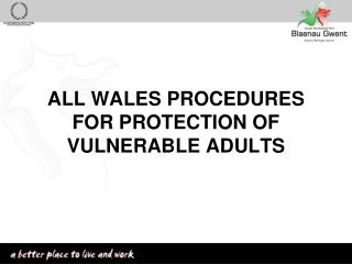 ALL WALES PROCEDURES FOR PROTECTION OF VULNERABLE ADULTS
