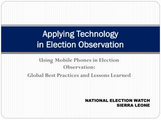 Applying Technology in Election Observation