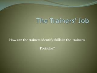 The Trainers' Job