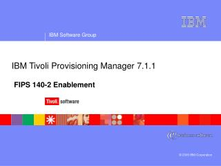 IBM Tivoli Provisioning Manager 7.1.1 FIPS 140-2 Enablement