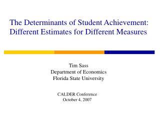 The Determinants of Student Achievement: Different Estimates for Different Measures