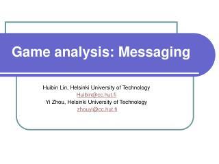 Game analysis: Messaging