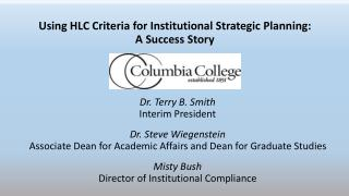 Using HLC Criteria for Institutional Strategic Planning:  A Success Story