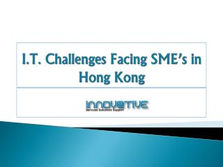 I.T. Challenges Facing SME's in Hong Kong