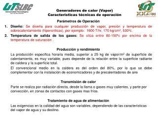Generadores de calor (Vapor) Características técnicas de operación