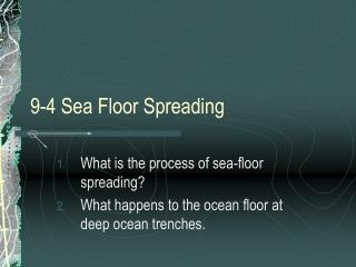 9-4 Sea Floor Spreading