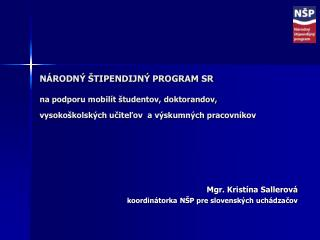 Mgr. Kristína Sallerová koordinátorka NŠP pre slovenských uchádzačov