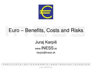 Euro – Benefits, Costs and Risks