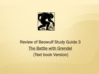 Review of Beowulf Study Guide 3   The Battle with Grendel  (Text book Version)