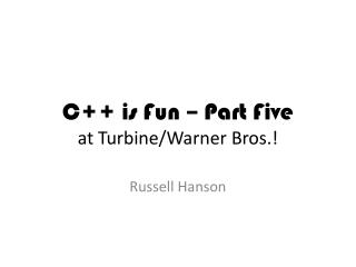 C++ is Fun – Part Five at Turbine/Warner Bros.!