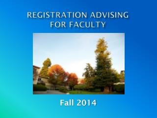 REGISTRATION Advising  for Faculty