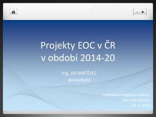 Projekty  EOC v ?R  v  obdob�  2014-20