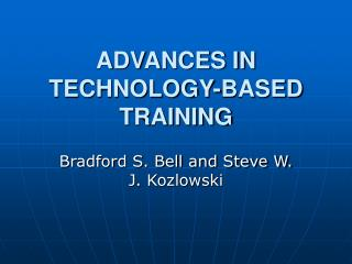 ADVANCES IN TECHNOLOGY-BASED TRAINING