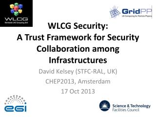 WLCG Security:  A  Trust Framework for Security Collaboration among Infrastructures