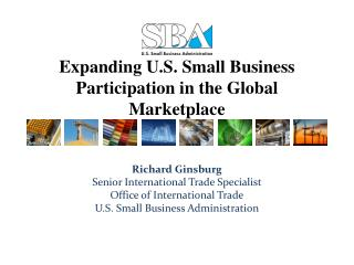 Expanding U.S. Small Business Participation in the Global Marketplace