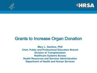 Grants to Increase Organ Donation
