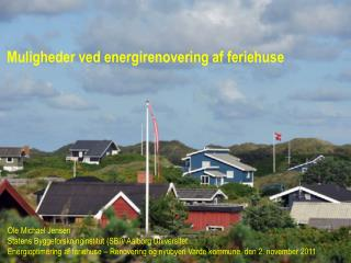 Muligheder ved energirenovering af feriehuse