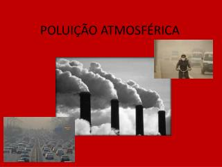 POLUI��O ATMOSF�RICA