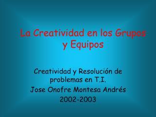 La Creatividad en los Grupos y Equipos