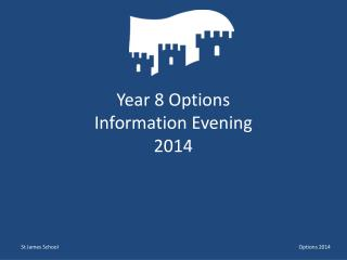 Year 8 Options  Information Evening 2014