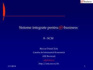 Sisteme integrate pentru     -business 8  - SCM