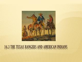 16.3 The Texas Rangers and American Indians