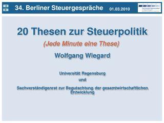 20 Thesen zur Steuerpolitik Wolfgang Wiegard Universität Regensburg und