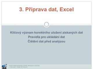 3. Příprava  dat, Excel