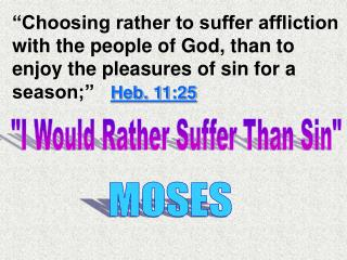 """I Would Rather Suffer Than Sin"""