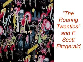 """The Roaring Twenties"" and F. Scott Fitzgerald"