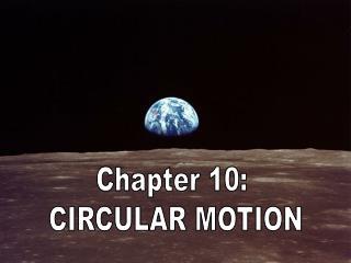 Chapter 10:  CIRCULAR MOTION