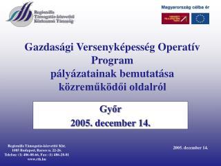 Gazdasági Versenyképesség Operatív Program pályázatainak bemutatása közreműködői oldalról