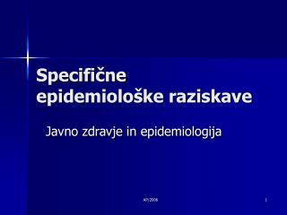 Specifične epidemiološke raziskave