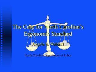 The Case for North Carolina's  Ergonomic Standard