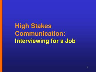 High Stakes Communication: Interviewing for a Job
