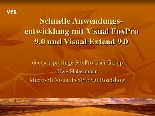 Schnelle Anwendungs-entwicklung mit Visual FoxPro 9.0 und Visual Extend 9.0