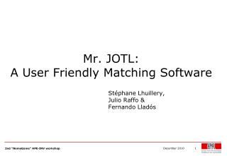 Mr. JOTL:  A User Friendly Matching Software
