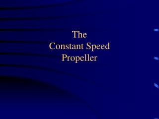 The  Constant Speed  Propeller