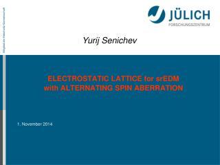 ELECTROSTATIC LATTICE for srEDM with  ALTERNATING SPIN ABERRATION